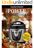 Power Pressure Cooker XL Cookbook: The Quick And Easy Pressure Cooker Cookbook – Simple, Quick And Healthy Electric Pressure Cooker Recipes (Electric Pressure Cooker Cookbook)