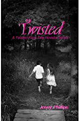 Twisted (A Twisted Fairy Tale Novella Series, #1) Kindle Edition