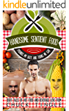 Handsome Sentient Food Pounds My Butt And Turns Me Gay: Eight Tales Of Hot Food And Beverage Love