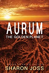 Aurum: The Golden Planet Kindle Edition