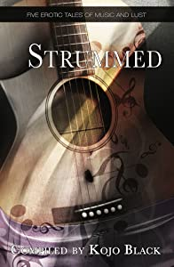 Strummed: Five erotic tales of music and lust