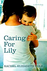 Caring For Lily: A Short Story Kindle Edition
