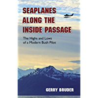 Seaplanes along the Inside Passage: The Highs and Lows of a Modern Bush Pilot