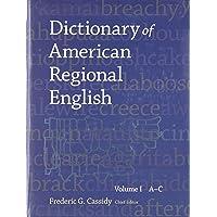 Dictionary of American Regional English: Volume I: A–C