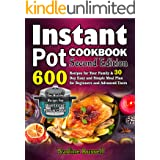 Instant Pot Cookbook: 600 Recipes for Your Family & 30 Day Easy and Simple Meal Plan for Beginners and Advanced Users: Try He