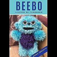 Beebo Inspired Crochet Pattern - Legends of Tomorrow: Written Crochet Patterns (English Edition)