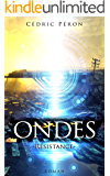 ONDES : Résistance (Thriller post apocalyptique) (French Edition)