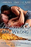 MARRYING MR. WRONG (The Brides of Hilton Head Island Book 4)