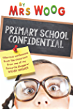 Primary School Confidential: Confessions from the classroom
