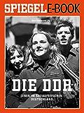 Die DDR - Leben im sozialistischen Deutschland: Ein SPIEGEL E-Book Geschichte (German Edition)