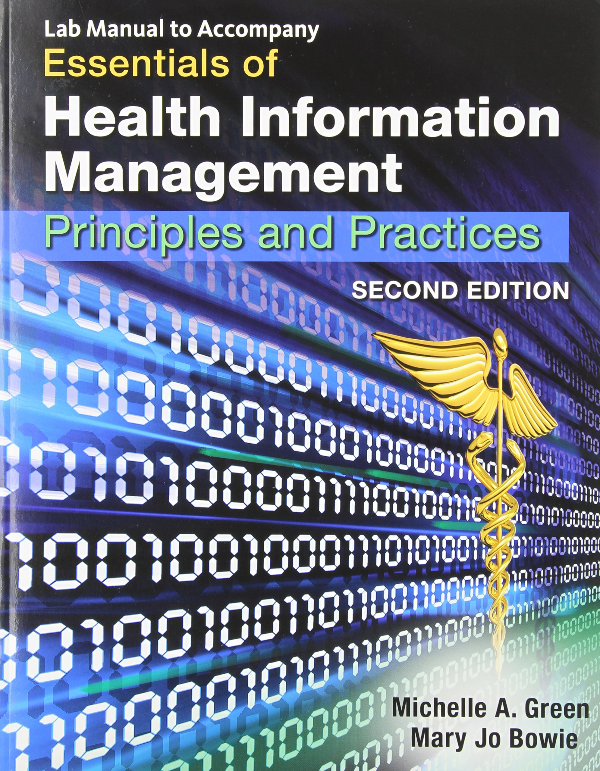 Lab Manual Essentials of Health Information Management: Principles and  Practices: Amazon.co.uk: Michelle A Green, Mary Jo Bowie: 9781439060063:  Books