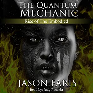 Rise of the Embodied: The Quantum Mechanic Series Book 2