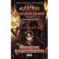 El talento oscuro (Alcatraz contra los Bibliotecarios Malvados
