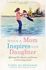 When a Mom Inspires Her Daughter Kindle Edition