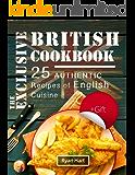 The exclusive British cookbook.25 authentic recipes of English cuisine. (English Edition)