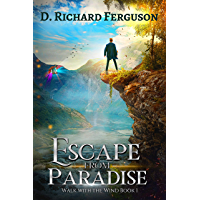 Escape from Paradise : A Christian Adventure Novel (Walk with the Wind Series Book 1) (English Edition)