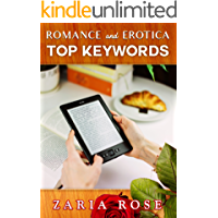 Erotica and Romance Top Keywords: Relevant, Profitable and Market Ready Author Guide