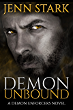 Demon Unbound: Demon Enforcers, Book 1