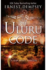 The Uluru Code: A Sean Wyatt Archaeological Thriller (Sean Wyatt Adventure Book 10) Kindle Edition