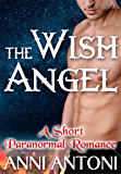 The Wish Angel: A Short Paranormal Romance