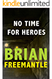 No Time for Heroes (The Cowley and Danilov Thrillers Book 2)