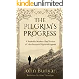 The Pilgrim's Progress: A Readable Modern-Day Version of John Bunyan's Pilgrim's Progress (Revised and easy-to-read) (The Pil