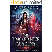 The Tracker Hive Academy: Semester Four (Jade Storm Tracker Series Book 4)