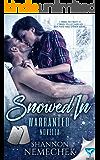 Snowed In (A Warranted Series Novella)