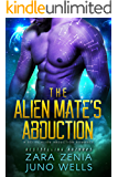 The Alien Mate's Abduction: A Sci-Fi Alien Abduction Romance