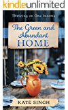 The Green and Abundant Home: Thriving on one income