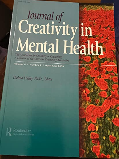 Amazon Com Journal Of Creativity In Mental Health Thelma Duffey Ph