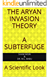 The Aryan Invasion Theory - A Subterfuge: A Scientific Look