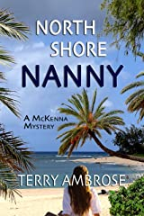 North Shore Nanny: A McKenna Mystery (Trouble in Paradise Book 6)