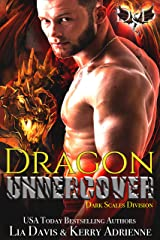 Dragon Undercover: A Dragon Shifter Romantic Suspense (Dark Scales Division Book 1) Kindle Edition