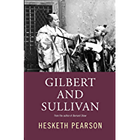 Gilbert and Sullivan: A Biography