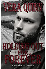 Holding Out For Forever (BlackPath MC Book 3) Kindle Edition
