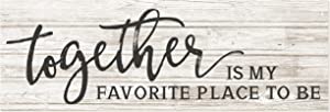 Together is My Favorite Place to Be Rustic Wood Sign 6x18 (White)