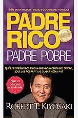 Padre rico. Padre pobre (Nueva edición actualizada).: Qué les enseñan los ricos a sus hijos acerca del dinero (Spanish Edition) eBook Kindle