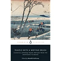 Travels with a Writing Brush: Classical Japanese travel Writing from the Manyoshu to Basho
