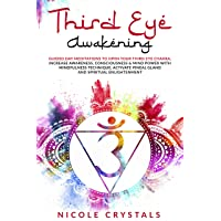 Third Eye Awakening : GUIDED DAY MEDITATIONS TO OPEN YOUR THIRD EYE CHAKRA, INCREASE...