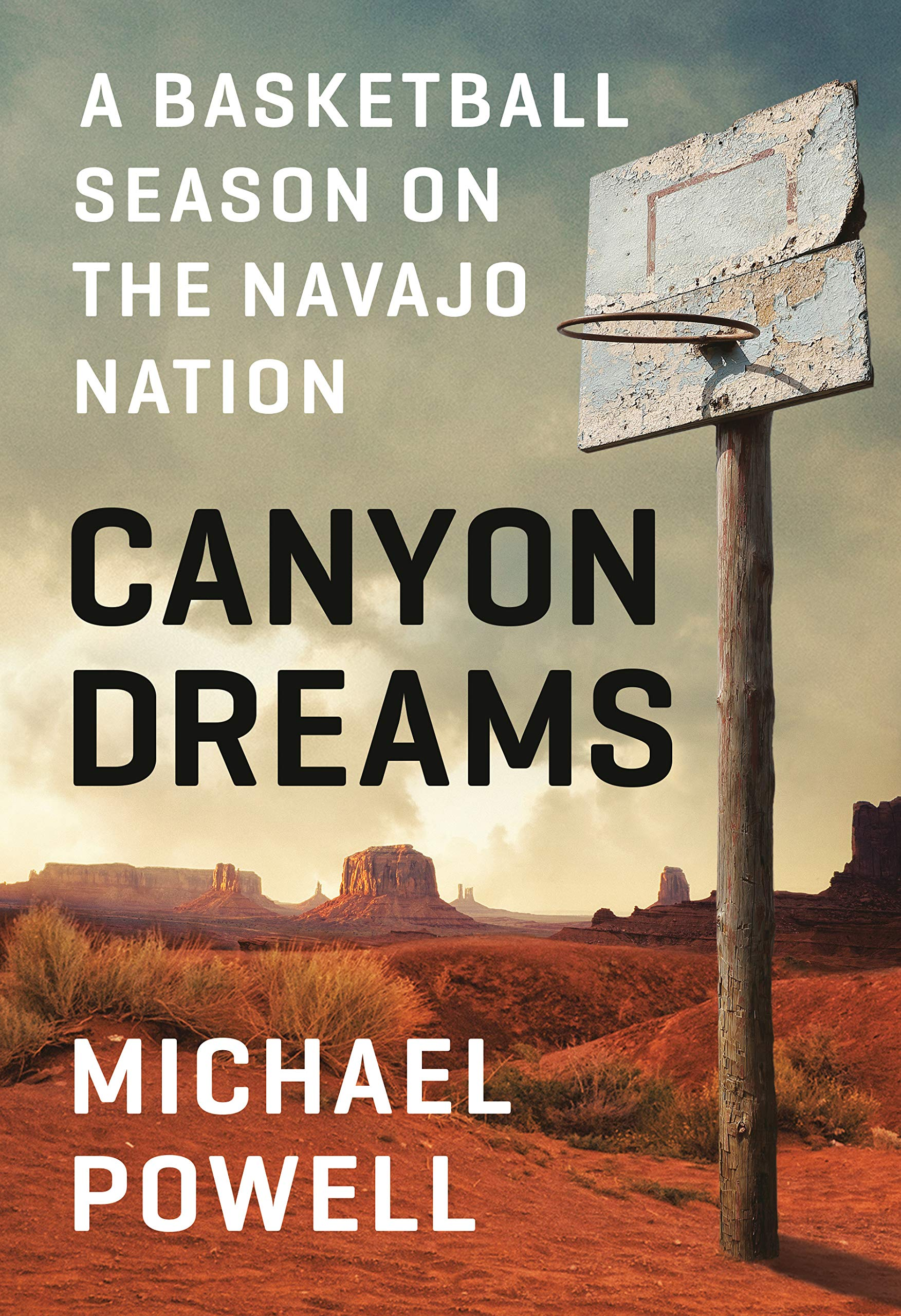 f5e086a29b0 Canyon Dreams  A Basketball Season on the Navajo Nation Hardcover –  November 19