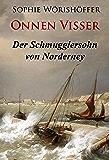 Onnen Visser - Der Schmugglersohn von Norderney (German Edition)