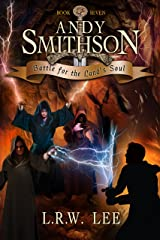 Battle for the Land's Soul: Teen & Young Adult Epic Fantasy Book (Andy Smithson 7) Kindle Edition