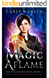 Magic Aflame: The Peacesmith Series Book 3: A New Adult Urban Fantasy Novel