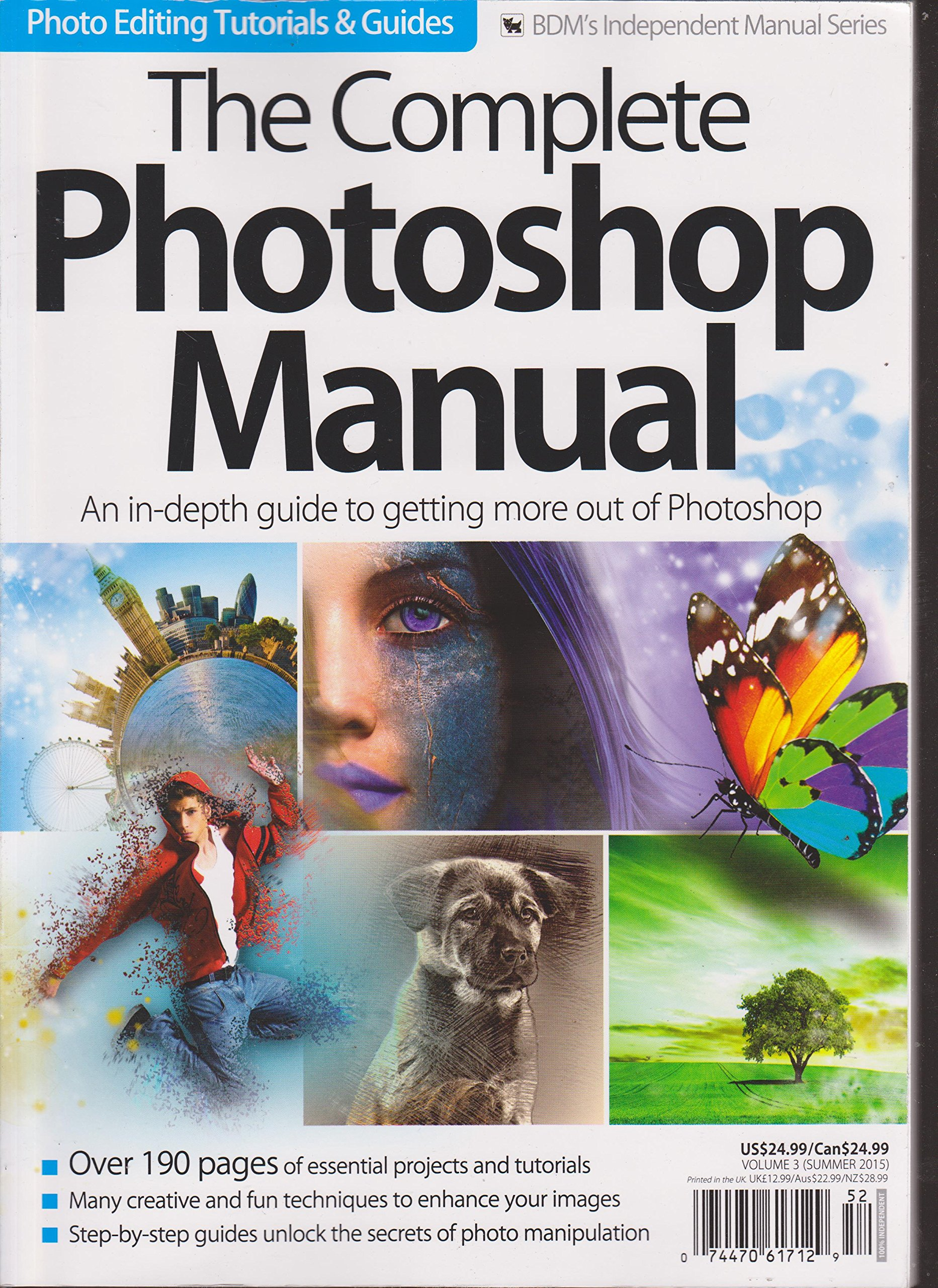 The Complete Photoshop Manual: Expert Tutorials To Improve Your Skills – October 2020