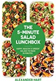 The 5-Minute Salad Lunchbox: Happy, healthy and speedy salads to make in minutes