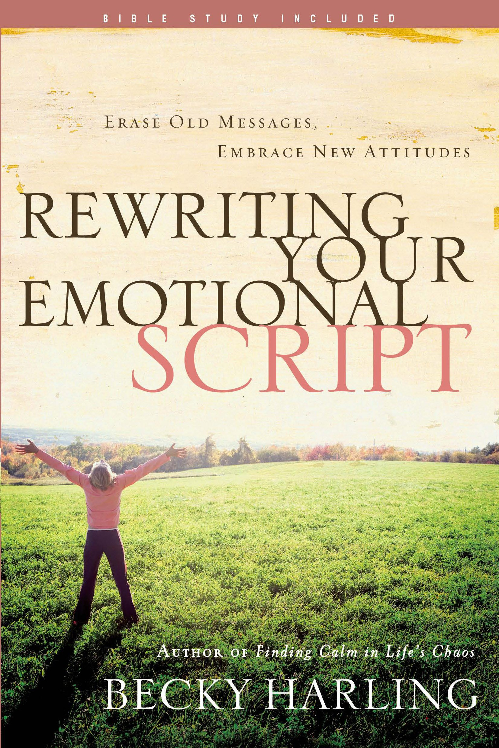Rewriting Your Emotional Script: Erase Old Messages, Embrace New Attitudes ebook