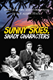 Sunny Skies, Shady Characters: Cops, Killers, and Corruption in the Aloha State (A Latitude 20 Book)