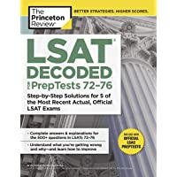 LSAT Decoded (PrepTests 72-76): Step-by-Step Solutions for 5 of the Most Recent Actual, Official LSAT Exams