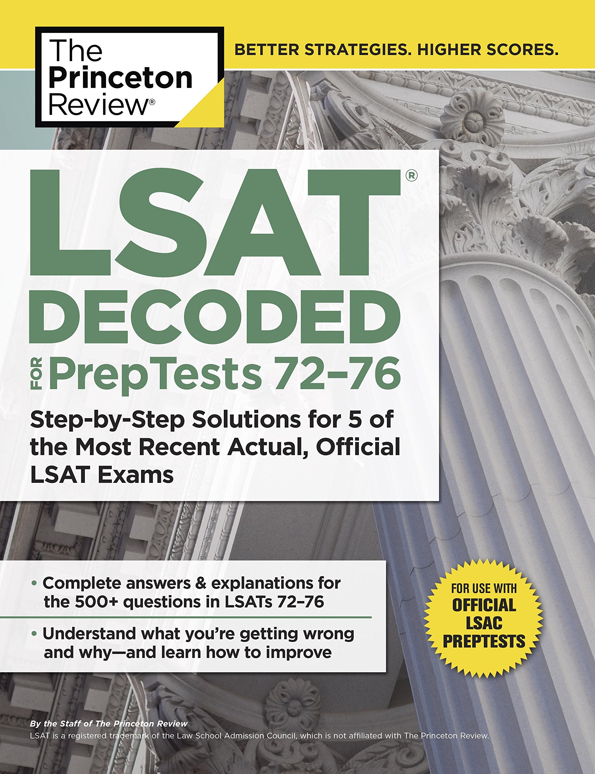 LSAT Decoded (PrepTests 72-76): Step-by-Step Solutions for 5 of the Most  Recent Actual, Official LSAT Exams: Princeton Review: 9781101919750: Books  ...